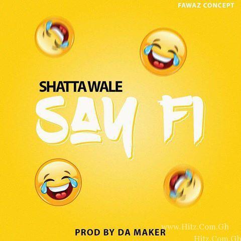 Shatta Wale – Say Fi Yaa Pono Diss