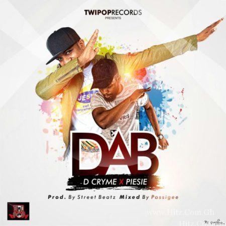 D Cryme – DAB Feat Pesie Prod by IamStreetBeatGH