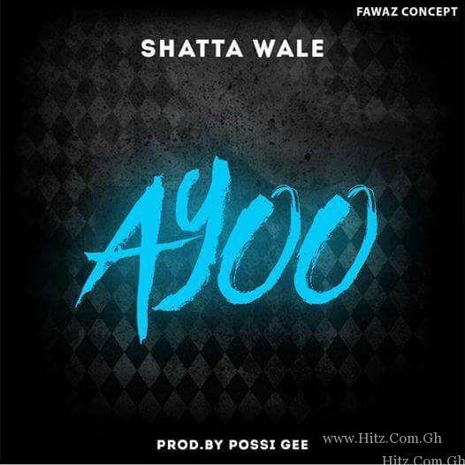 Shatta Wale – Ayoo Prod By Possigee