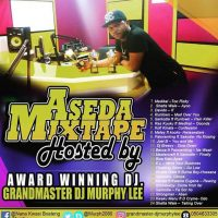 Aseda Mixtape Hosted By Award winning DJ – Grandmaster DJ Murphy Lee
