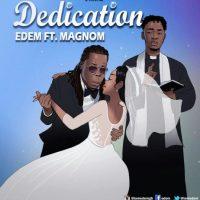 Edem ft Magnom – Dedication Prod