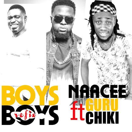 Naacee ft Guru Chiki Boys Boys