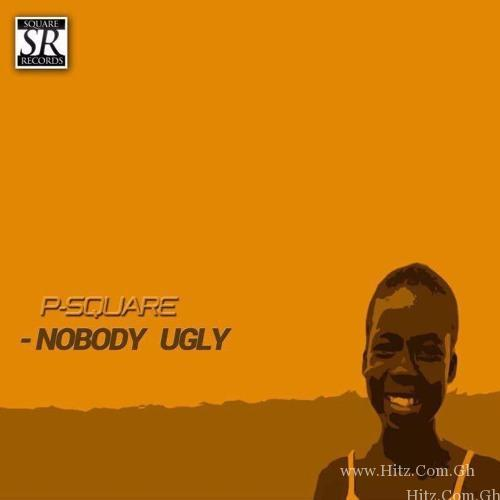 P Square Nobody Ugly