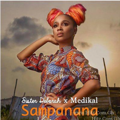Sister Deborah Medikal – Sampanana Prod By UncleBeats
