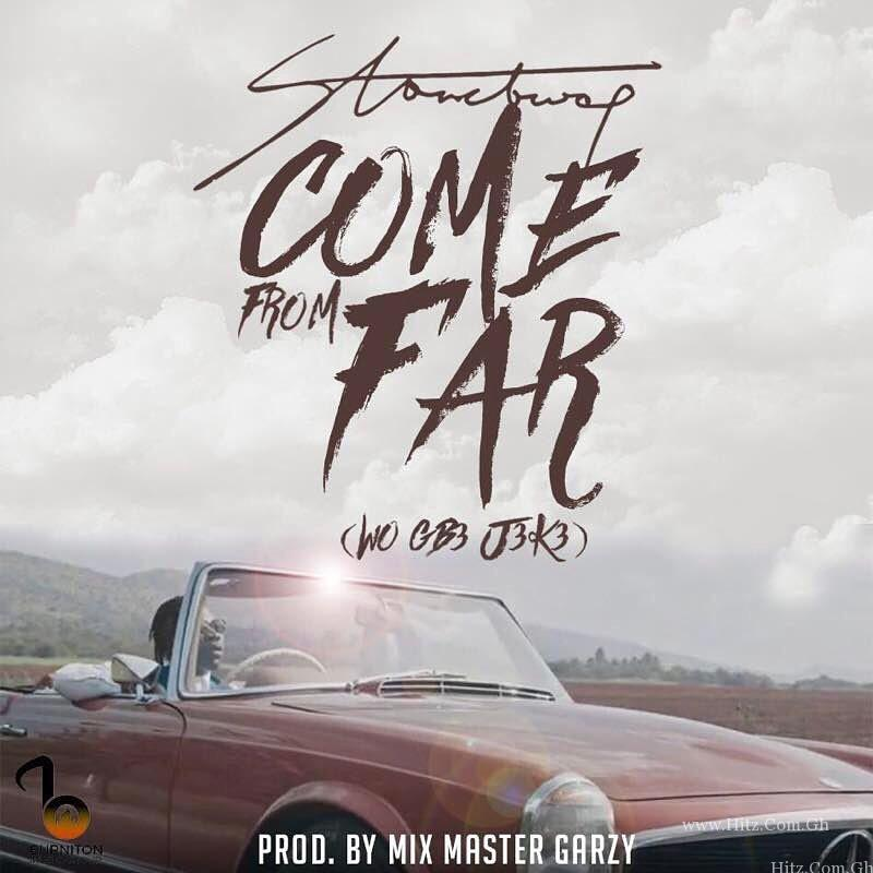 StoneBwoy – Come From Far Wo Gb Jk Prod By Mix Masta Garzy