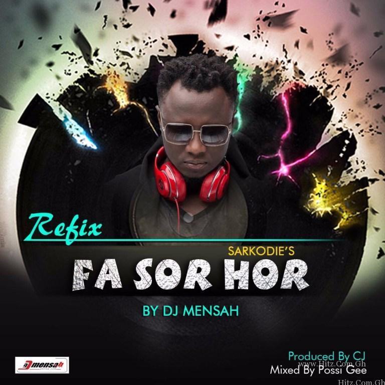 Sarkodie DJ Mensah – Fa Sor Hor Remake Prod By CJ