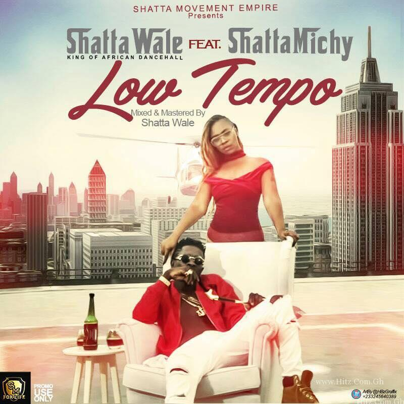 Shatta Wale – Low Tempo ft Shatta Michy Prod By MoneyBeatz