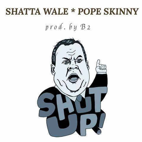 Shatta Wale Pope Skinny Shut Up Prod