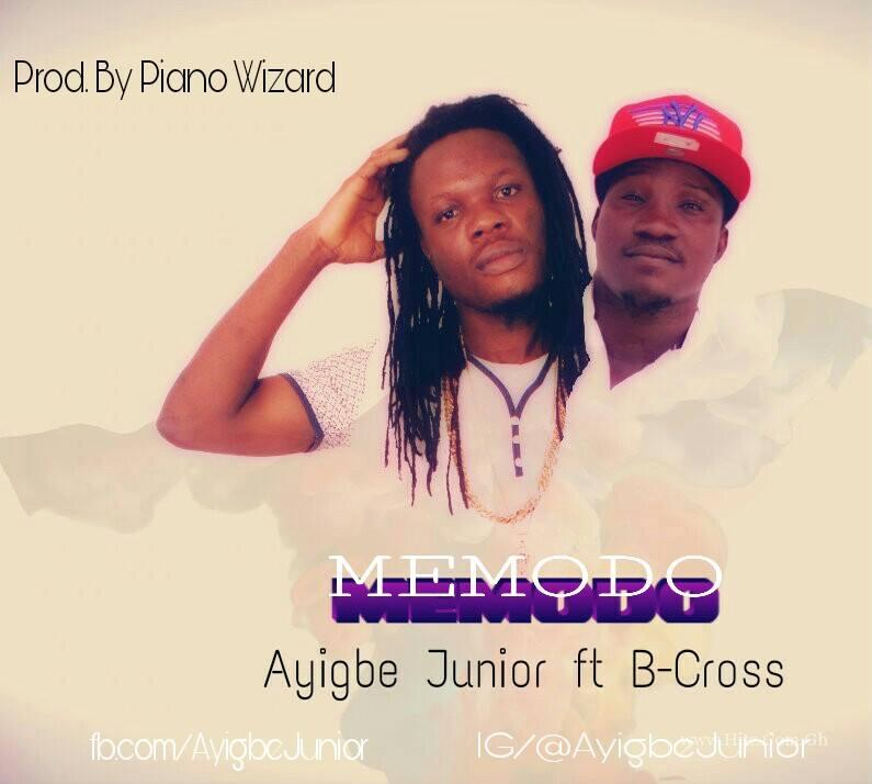 Ayigbe Junior ft B Cross Memodo prod