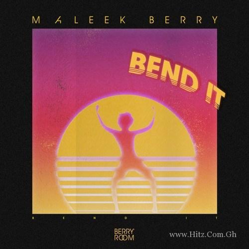 Maleek Berry Bend It