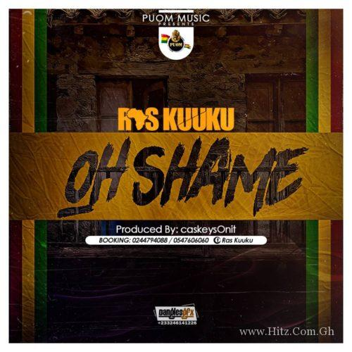 Ras Kuuku – Oh Shame Prod