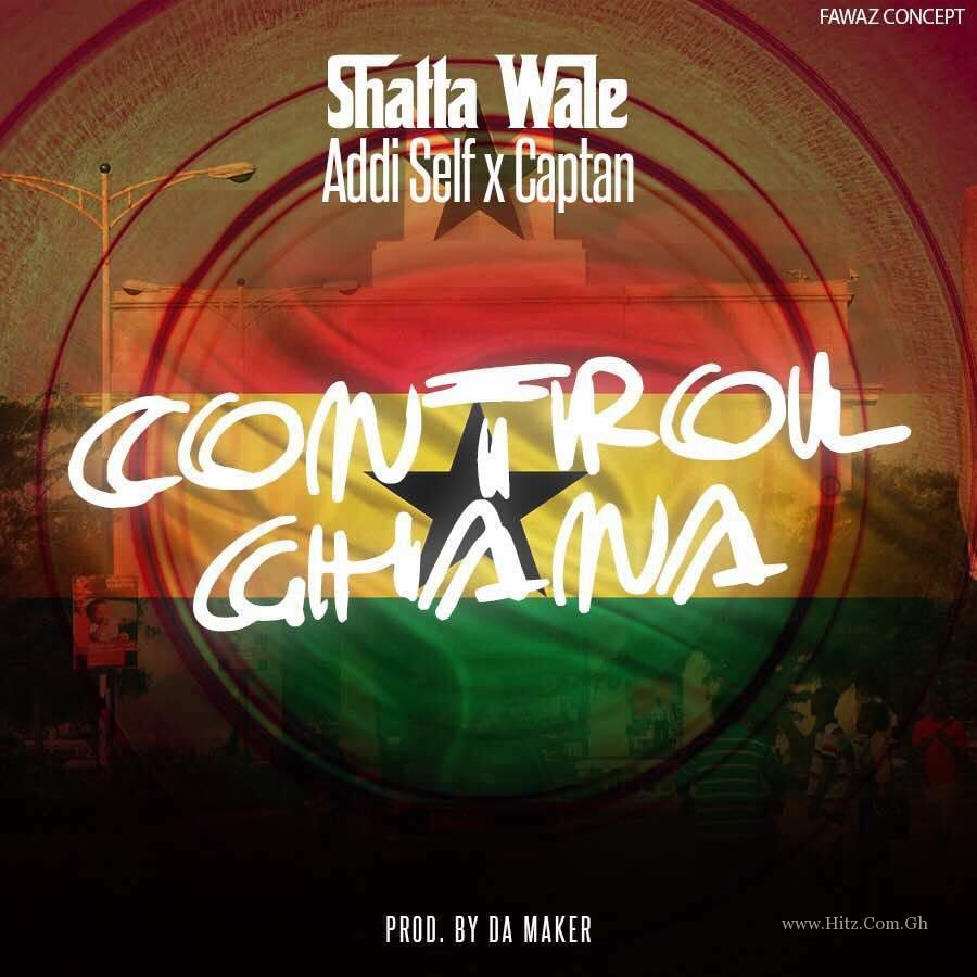 Shatta Wale – Control Ghana ft Addi Self Captain Prod By Da Maker