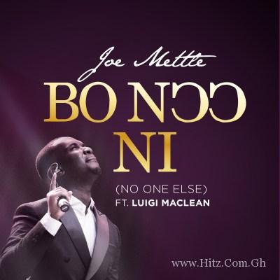 Joe Mettle ft Luigi Maclean Bo Noo Ni No One Else