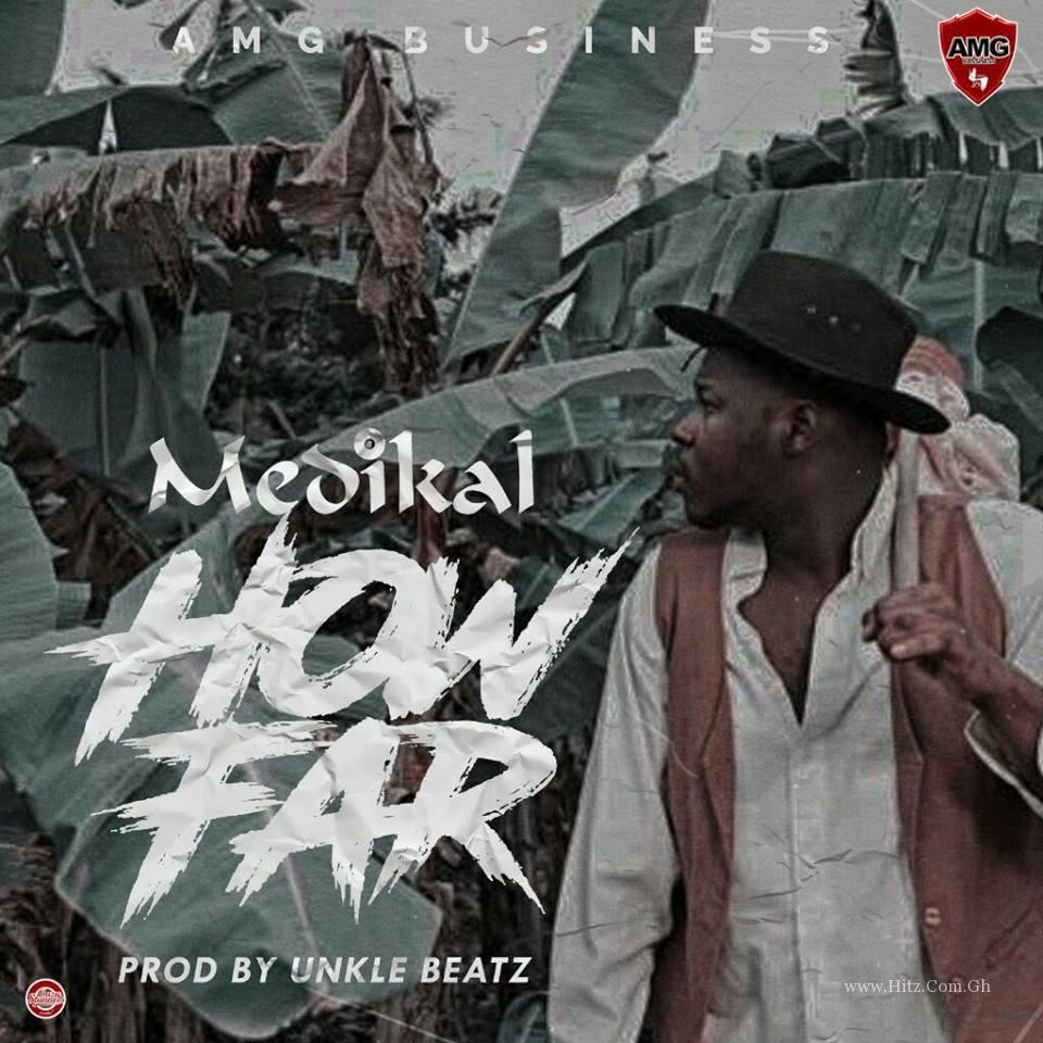 Medikal How Far Prod by UnkleBeatz
