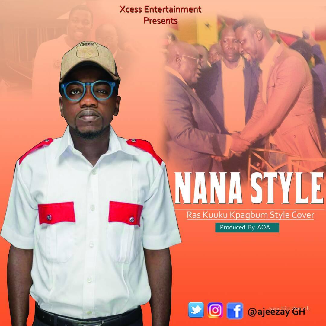Ajeezay – Nana Style Ras Kuuku's Kpagbum Cover