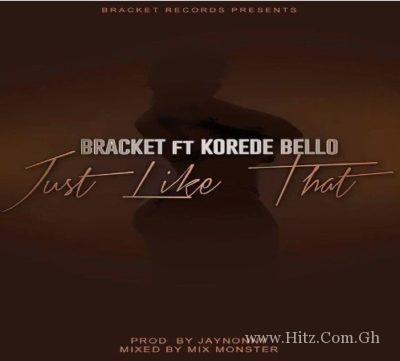 Bracket – Just Like That ft