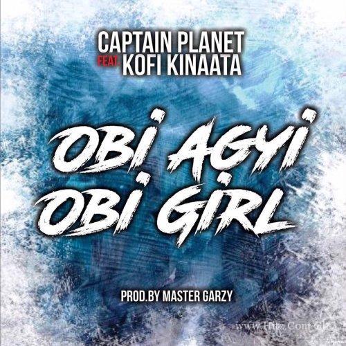 Captain Planet X ft Kofi Kinaata – Obi Agyi Obi Girl Prod