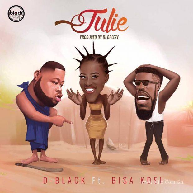D Black Julie ft Bisa Kdei Prod