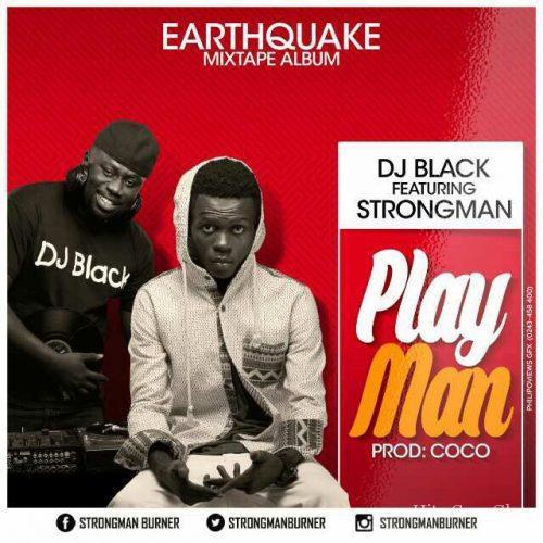 DJ Black ft StrongMan Play Man Prod