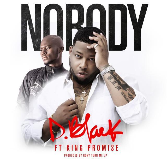 D Black Nobody Ft King Promise Prod