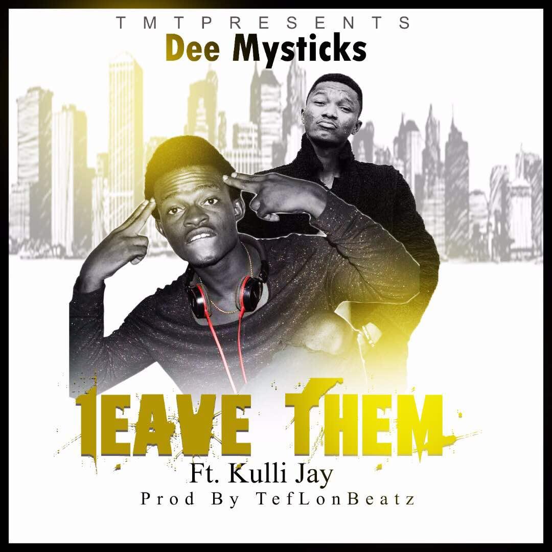 Dee Mysticks Leave Them Feat