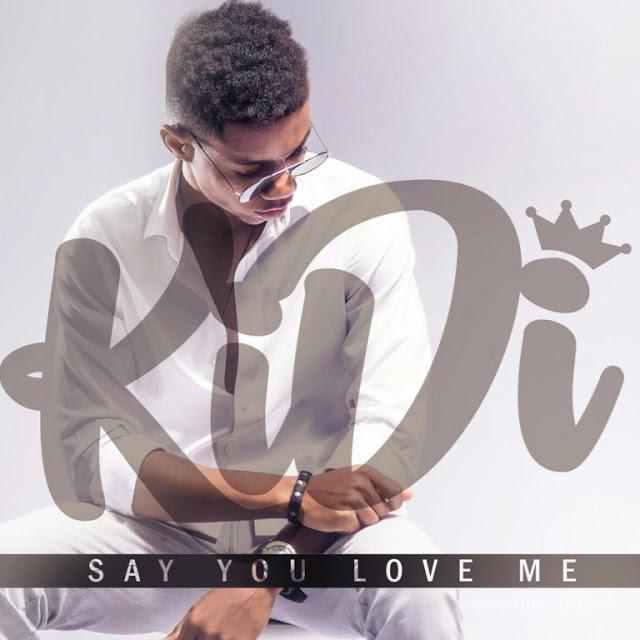 KiDi – Say You Love Me Prod By KiDi