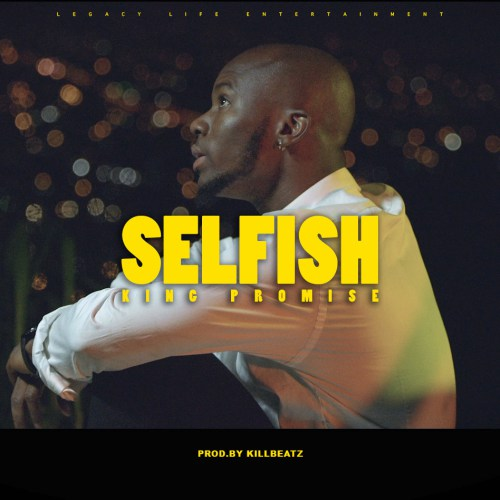 King Promise – Selfish Prod