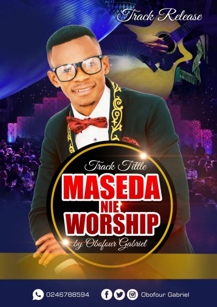 Obofour Gabriel Maseda Nie Worship