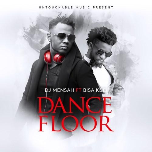 DJ Mensah ft Bisa Kdei Dance Floor