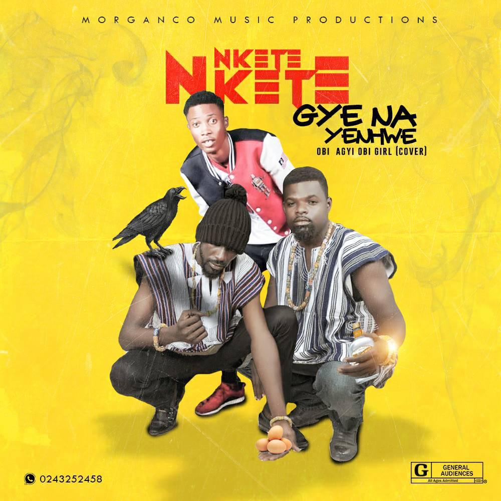 Nkete Nkete – Gye Na Yenhwe Obi Girl cover Prod by Dr Ray Beats