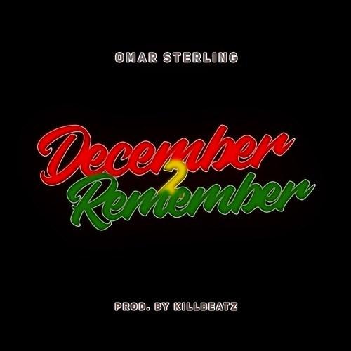Omar Sterling – December  Remember Prod
