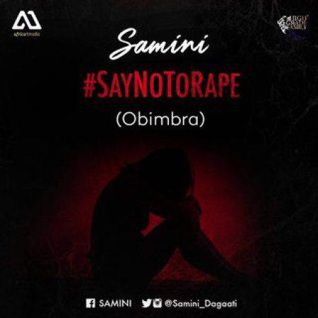 Samini – Say No To Rape Obimbra