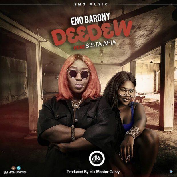 ENo Barony – DDw ft Sista Afia Prod By Mix Masta Garzy