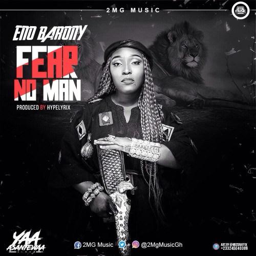 Eno Barony – Fear No Man Produced by Hype Lyrixs