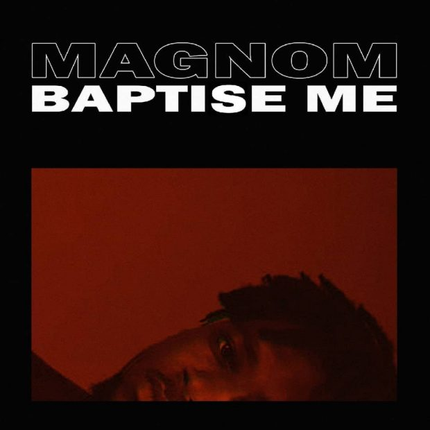 Magnom – Baptise me Prod By Magnom