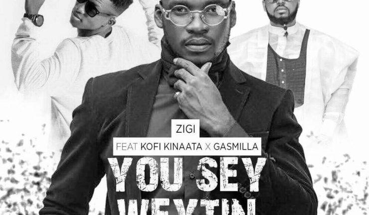 Zigi – You Say Weytin Remix ft