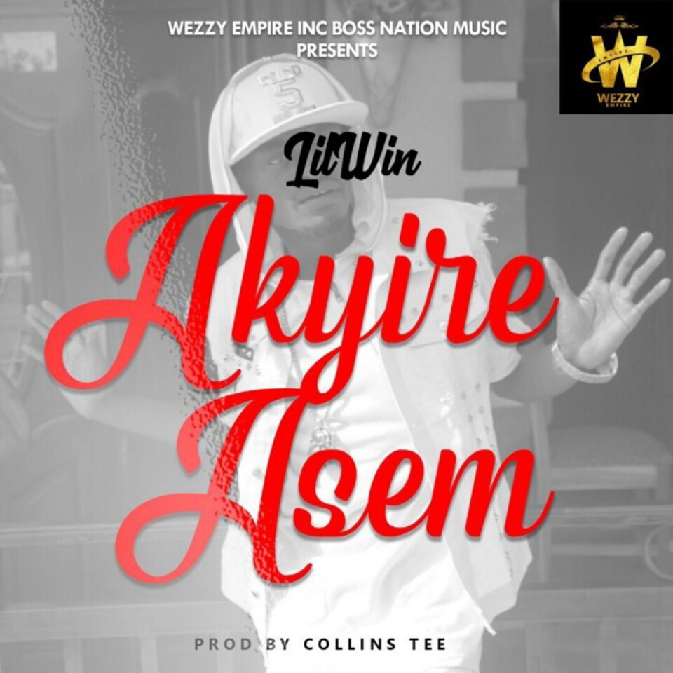Lil win Akyire Asem Prod By Collins Tee