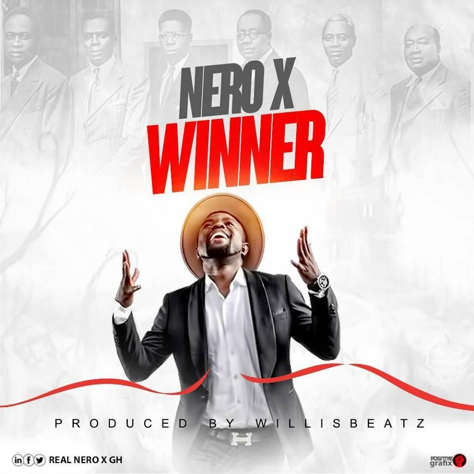 Nero X – Winner Prod By Willisbeatz