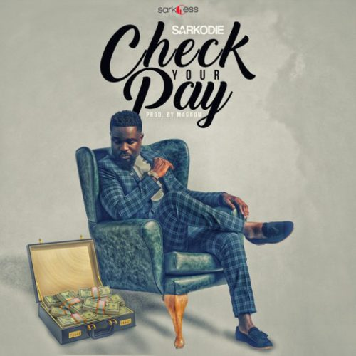 Sarkodie Check Your Pay Prod