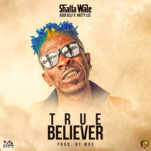 Shatta Wale Natty Lee Addi Self – True Believer Prod