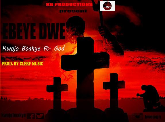 Kwojo Boakye Ebeye Dwe Prod