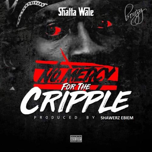 Shatta Wale – No Mercy For The Cripple Prod