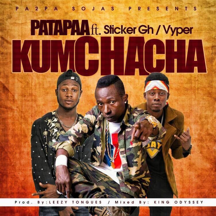 Patapaa – Kumchacha Feat Sticker X Vyper Prod By King Odyssey