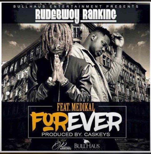 Rudebwoy Ranking ft Medikal – Forever Prod