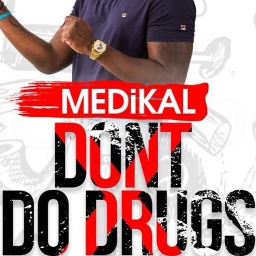 Medikal – Don't Do Drugs Prod