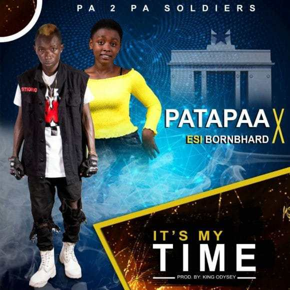 Patapaa Esi BornBhard – Its My Time Prod By King Odysey