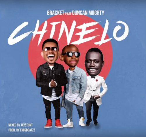 Bracket Ft Duncan Mighty – Chinelo Prod