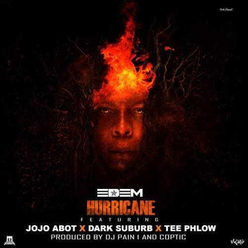 Edem ft Jojo Abot TeePhlow Dark Suburb – Hurricane Prod