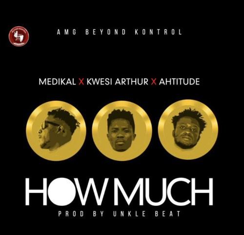 Medikal Kwesi Arthur Ahtitude – How Much Prod