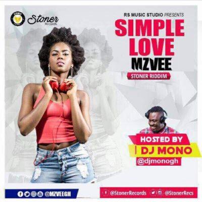 Mzvee – Simple Love Stoner Riddim Prod
